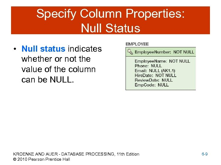 Specify Column Properties: Null Status • Null status indicates whether or not the value