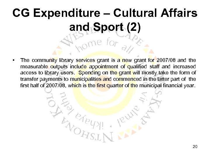 CG Expenditure – Cultural Affairs and Sport (2) • The community library services grant