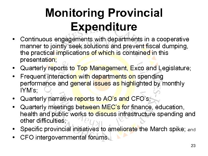 Monitoring Provincial Expenditure • Continuous engagements with departments in a cooperative manner to jointly