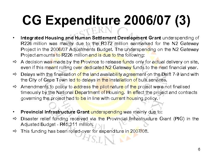 CG Expenditure 2006/07 (3) • Integrated Housing and Human Settlement Development Grant underspending of