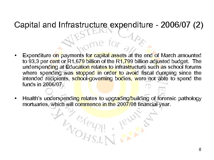 Capital and Infrastructure expenditure - 2006/07 (2) • Expenditure on payments for capital assets