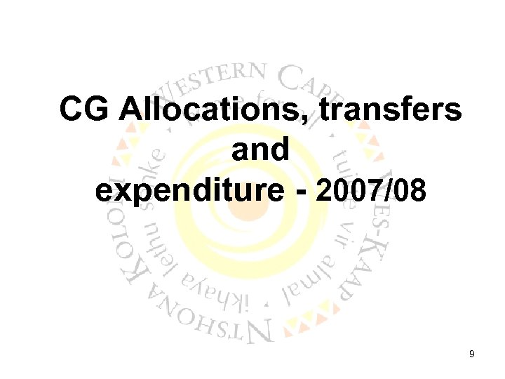 CG Allocations, transfers and expenditure - 2007/08 9