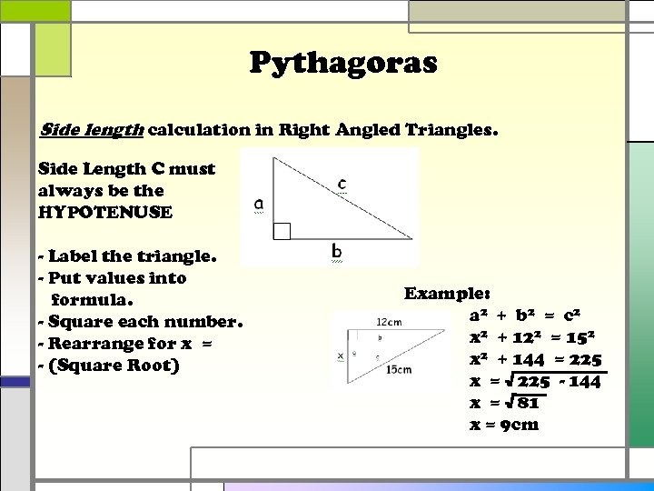 Pythagoras Side length calculation in Right Angled Triangles. Side Length C must always be