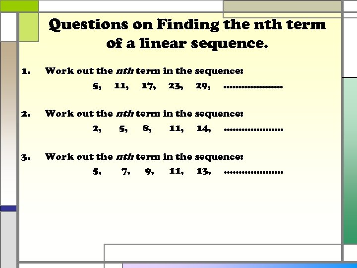 Questions on Finding the nth term of a linear sequence. 1. Work out the