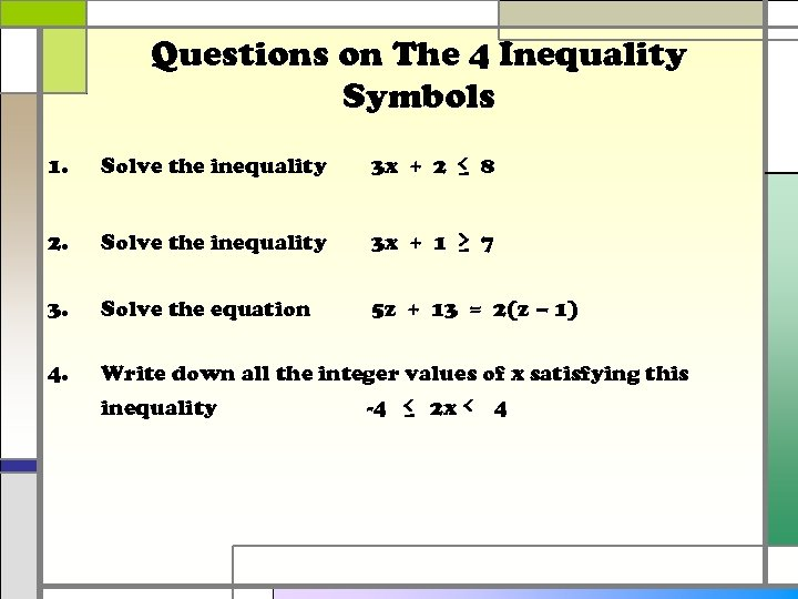 Questions on The 4 Inequality Symbols 1. Solve the inequality 3 x + 2