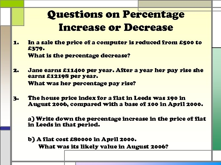 Questions on Percentage Increase or Decrease 1. In a sale the price of a