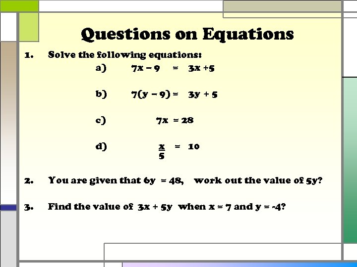 Questions on Equations 1. Solve the following equations: a) 7 x – 9 =