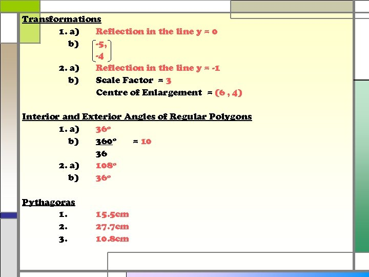 Transformations 1. a) Reflection in the line y = 0 b) -5, -4 2.