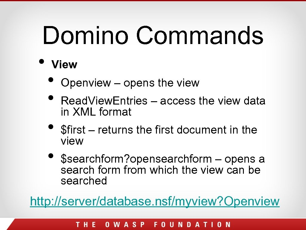 Domino Commands • View • • Openview – opens the view Read. View. Entries