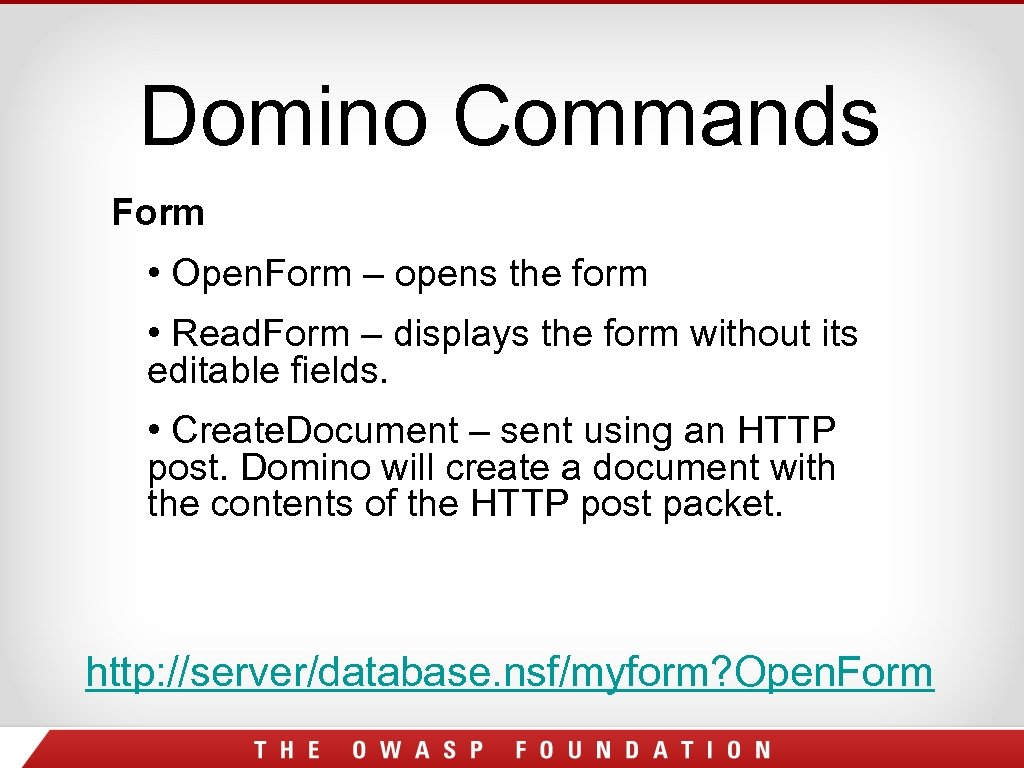 Domino Commands Form • Open. Form – opens the form • Read. Form –