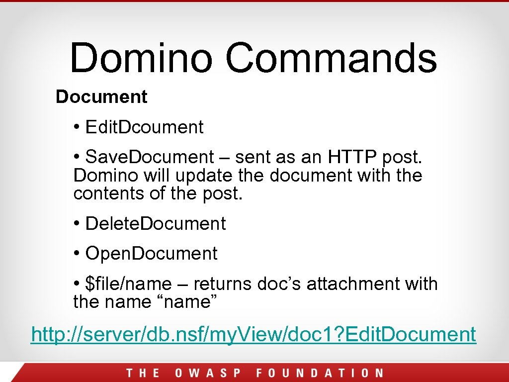 Domino Commands Document • Edit. Dcoument • Save. Document – sent as an HTTP