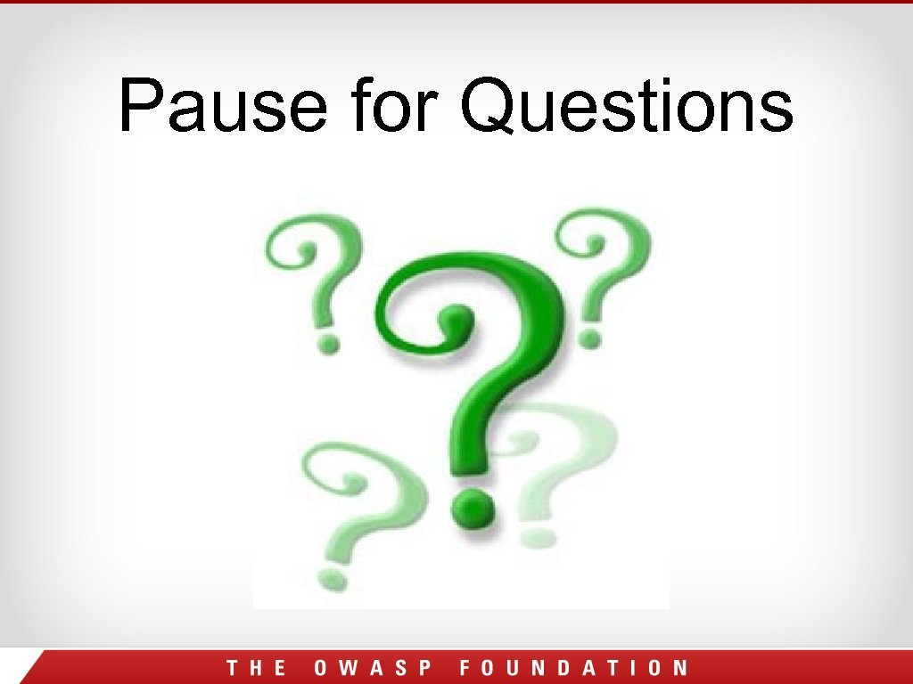 Pause for Questions