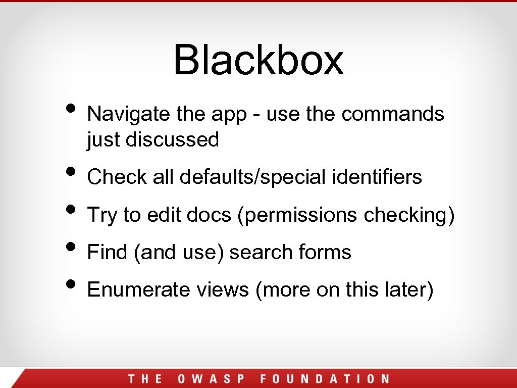 Blackbox • Navigate the app - use the commands just discussed • Check all