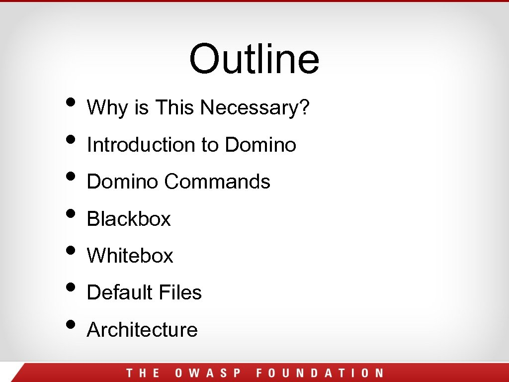 Outline • Why is This Necessary? • Introduction to Domino • Domino Commands •