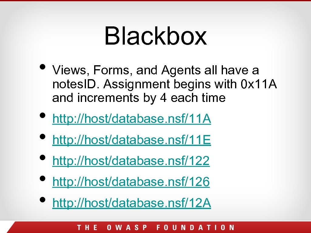 Blackbox • Views, Forms, and Agents all have a notes. ID. Assignment begins with