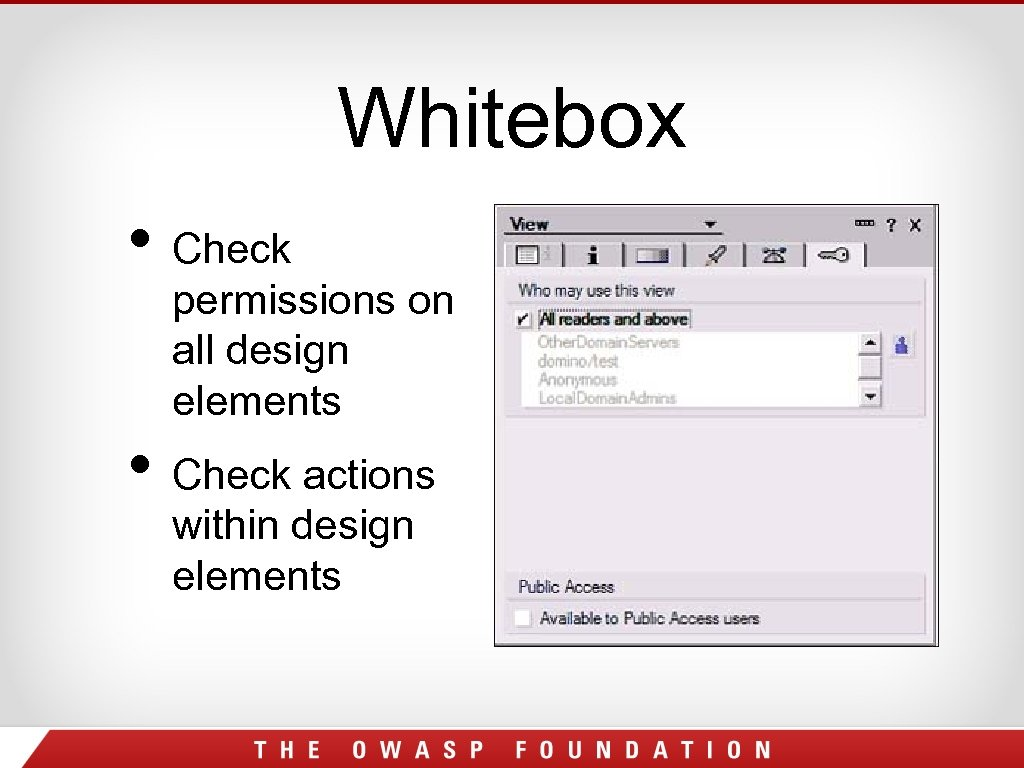 Whitebox • Check permissions on all design elements • Check actions within design elements