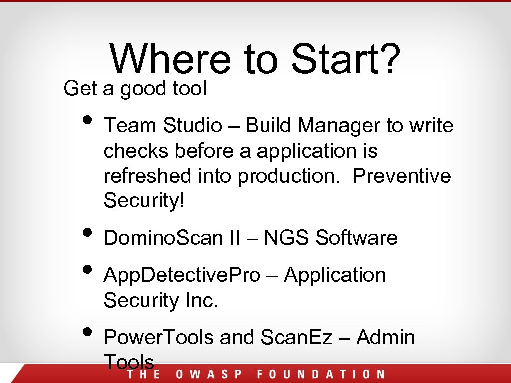 Where to Start? Get a good tool • Team Studio – Build Manager to