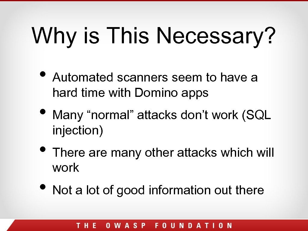 Why is This Necessary? • Automated scanners seem to have a hard time with