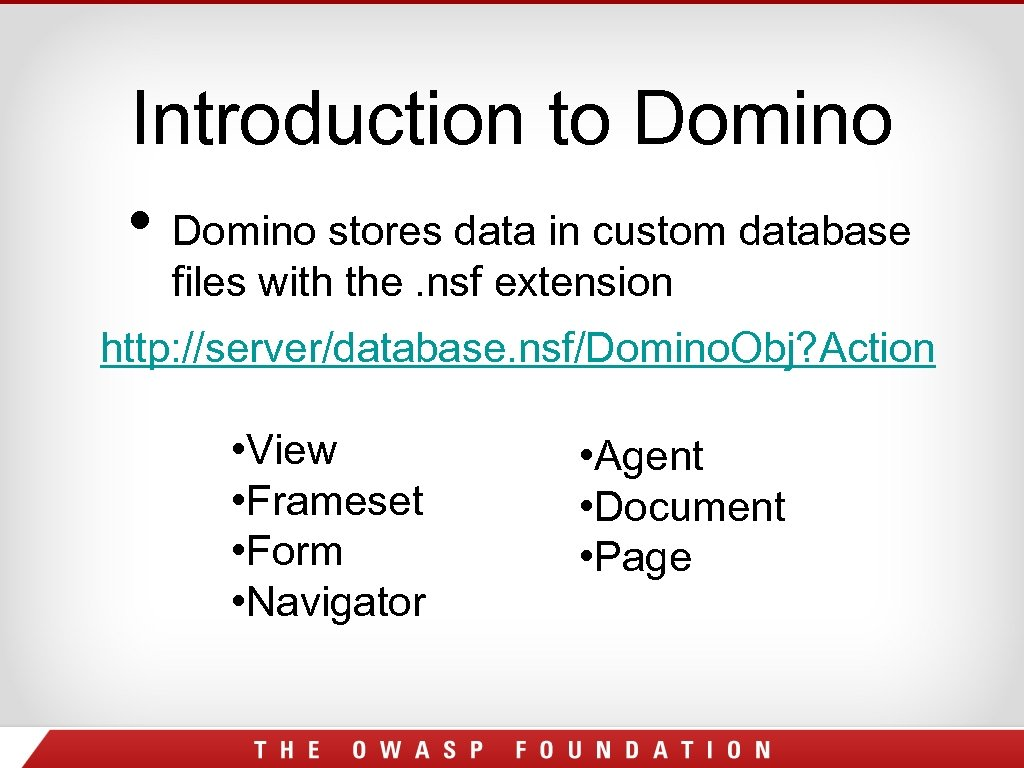 Introduction to Domino • Domino stores data in custom database files with the. nsf