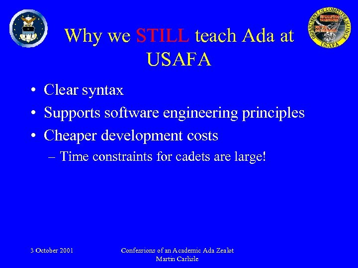 Why we STILL teach Ada at USAFA • Clear syntax • Supports software engineering