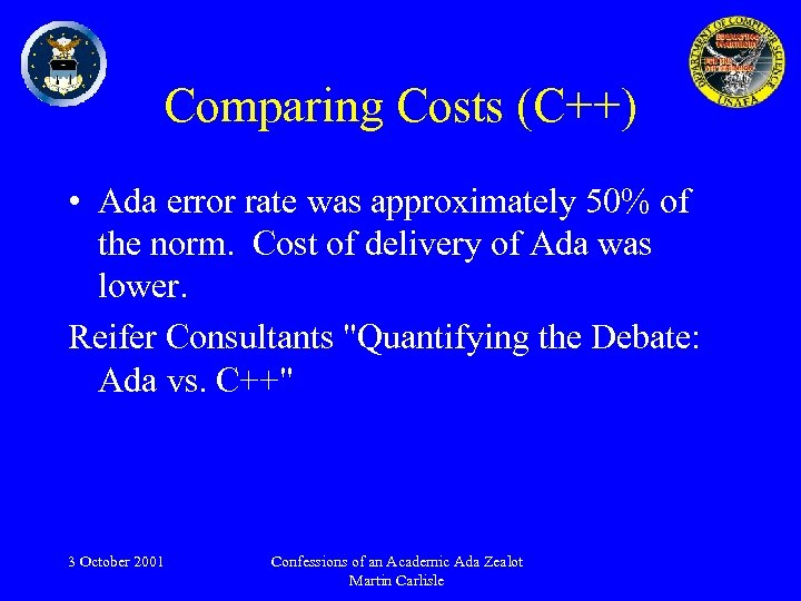 Comparing Costs (C++) • Ada error rate was approximately 50% of the norm. Cost
