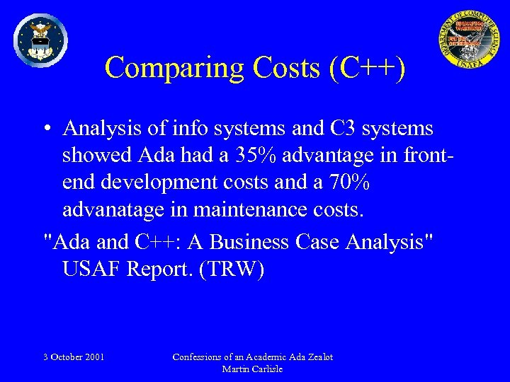 Comparing Costs (C++) • Analysis of info systems and C 3 systems showed Ada