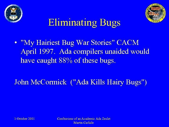 Eliminating Bugs •