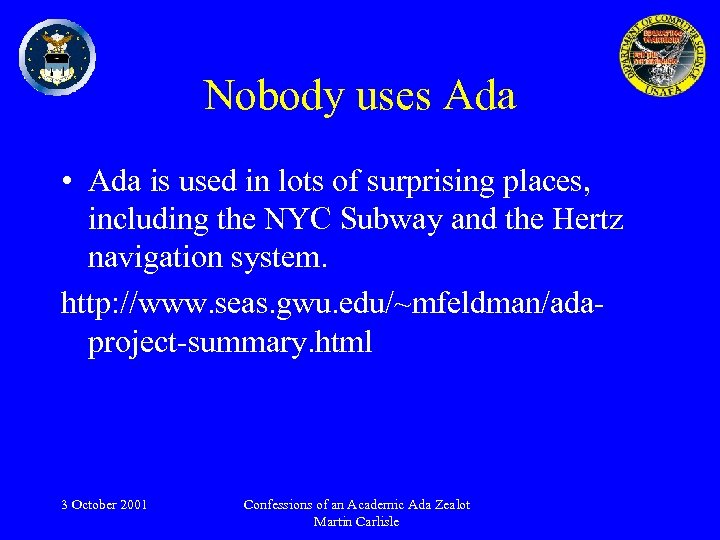Nobody uses Ada • Ada is used in lots of surprising places, including the