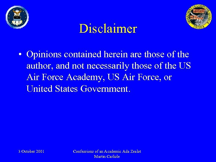 Disclaimer • Opinions contained herein are those of the author, and not necessarily those