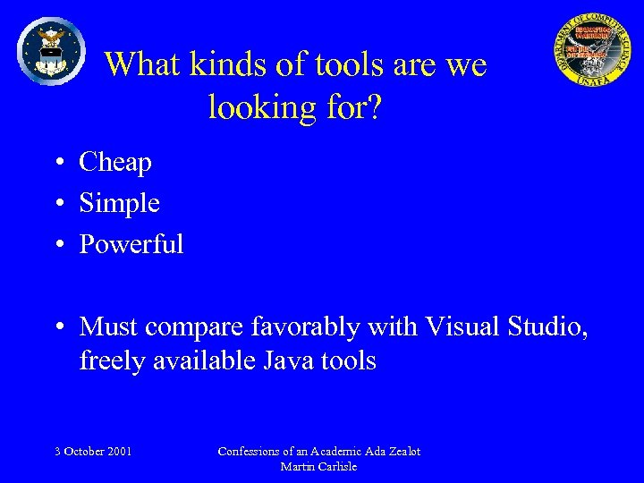 What kinds of tools are we looking for? • Cheap • Simple • Powerful