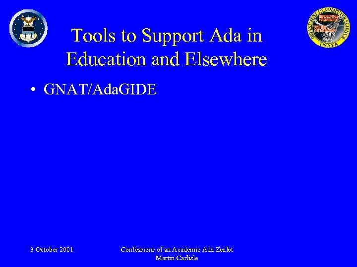 Tools to Support Ada in Education and Elsewhere • GNAT/Ada. GIDE 3 October 2001
