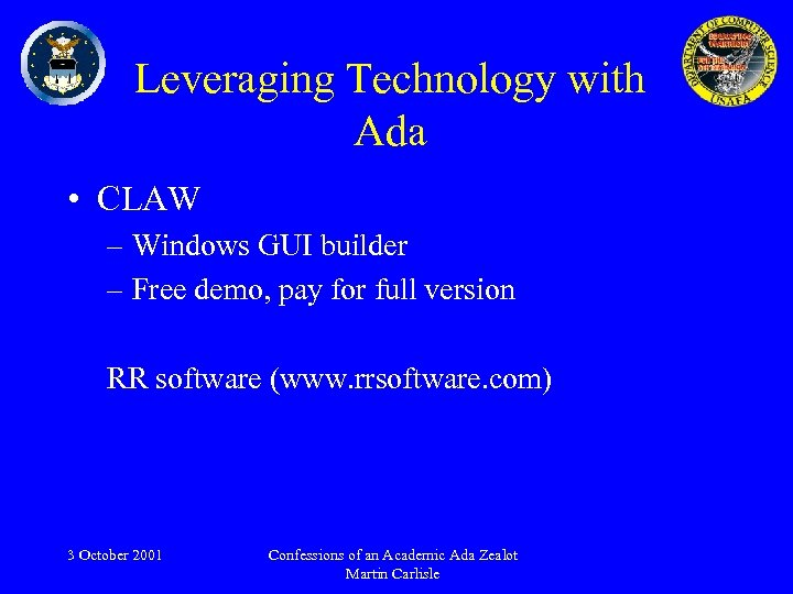 Leveraging Technology with Ada • CLAW – Windows GUI builder – Free demo, pay