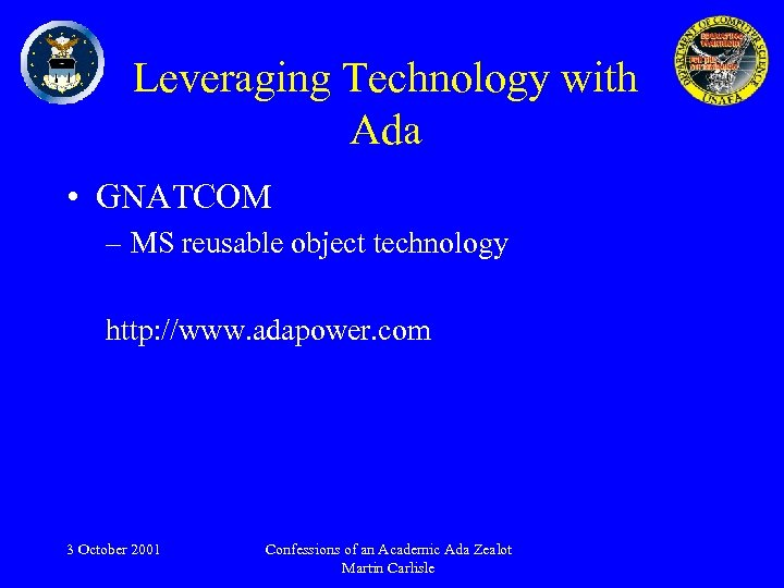 Leveraging Technology with Ada • GNATCOM – MS reusable object technology http: //www. adapower.