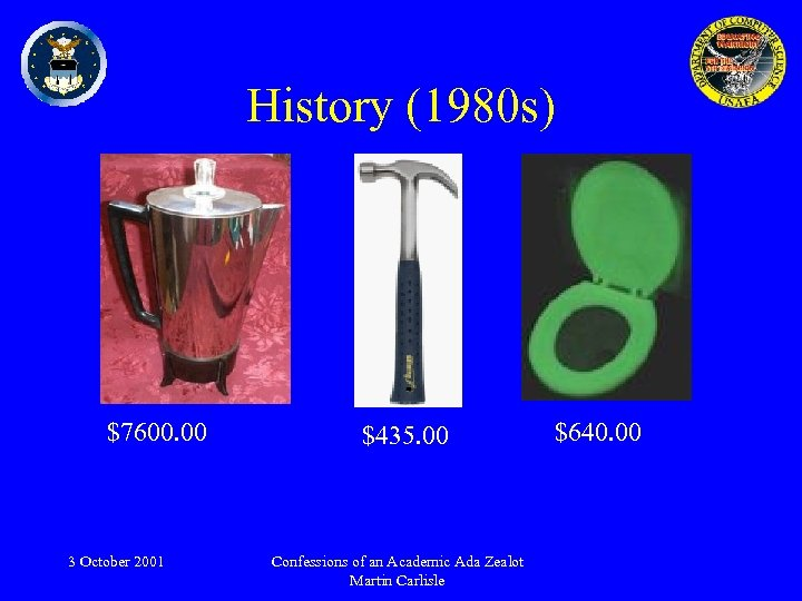 History (1980 s) $7600. 00 3 October 2001 $435. 00 Confessions of an Academic