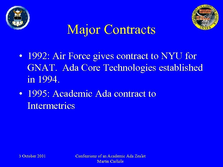 Major Contracts • 1992: Air Force gives contract to NYU for GNAT. Ada Core
