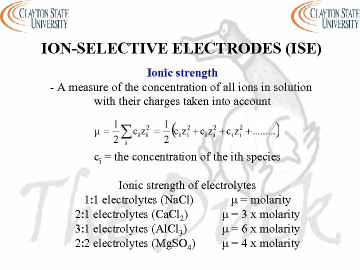 ION-SELECTIVE ELECTRODES (ISE) Ionic strength - A measure of the concentration of all ions