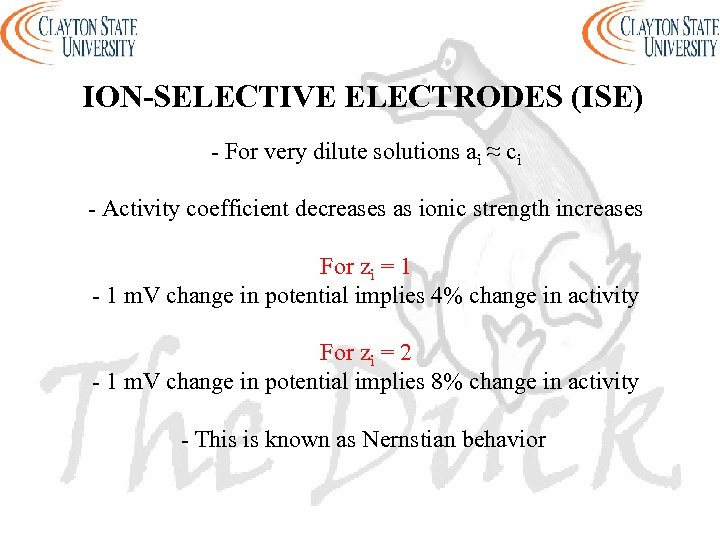 ION-SELECTIVE ELECTRODES (ISE) - For very dilute solutions ai ≈ ci - Activity coefficient