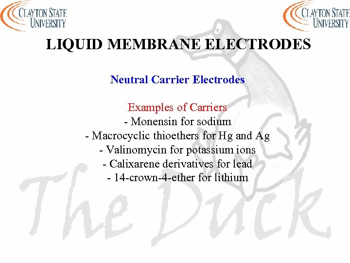 LIQUID MEMBRANE ELECTRODES Neutral Carrier Electrodes Examples of Carriers - Monensin for sodium -