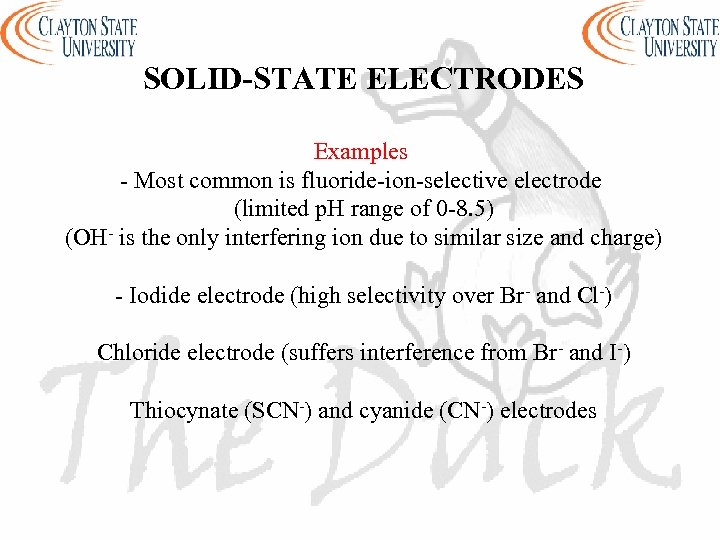 SOLID-STATE ELECTRODES Examples - Most common is fluoride-ion-selective electrode (limited p. H range of