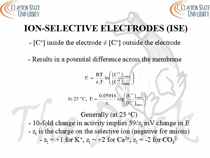 ION-SELECTIVE ELECTRODES (ISE) - [C+] inside the electrode ≠ [C+] outside the electrode -