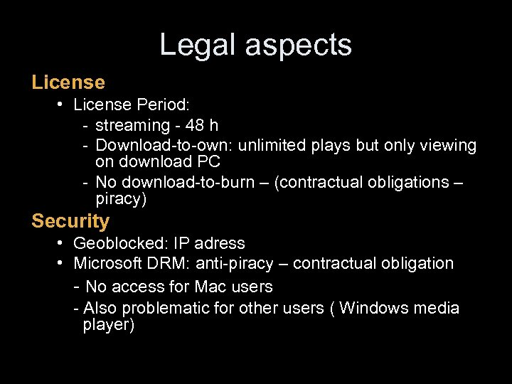 Legal aspects License • License Period: - streaming - 48 h - Download-to-own: unlimited