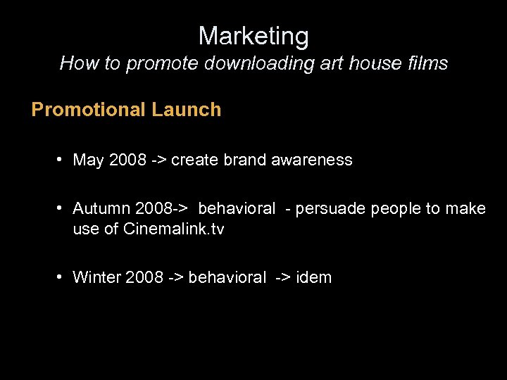 Marketing How to promote downloading art house films Promotional Launch • May 2008 ->