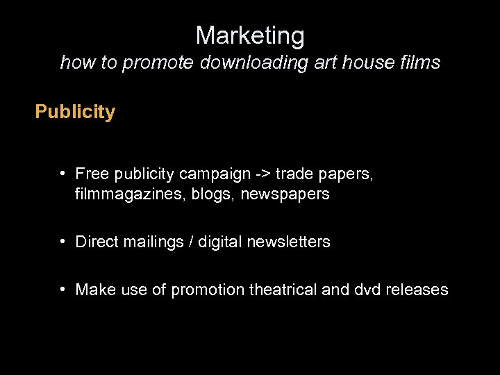 Marketing how to promote downloading art house films Publicity • Free publicity campaign ->
