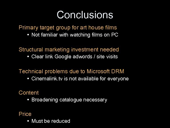 Conclusions Primary target group for art house films • Not familiar with watching films