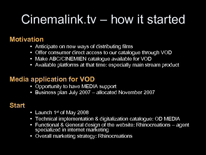 Cinemalink. tv – how it started Motivation • • Anticipate on new ways of