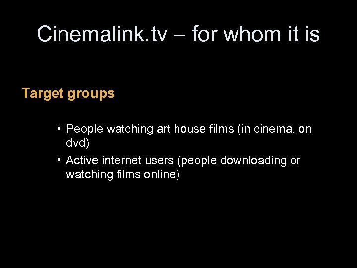 Cinemalink. tv – for whom it is Target groups • People watching art house