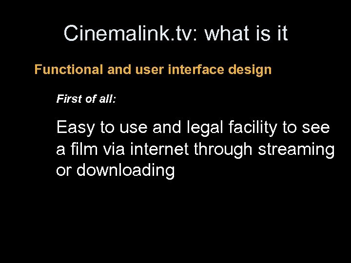Cinemalink. tv: what is it Functional and user interface design First of all: Easy