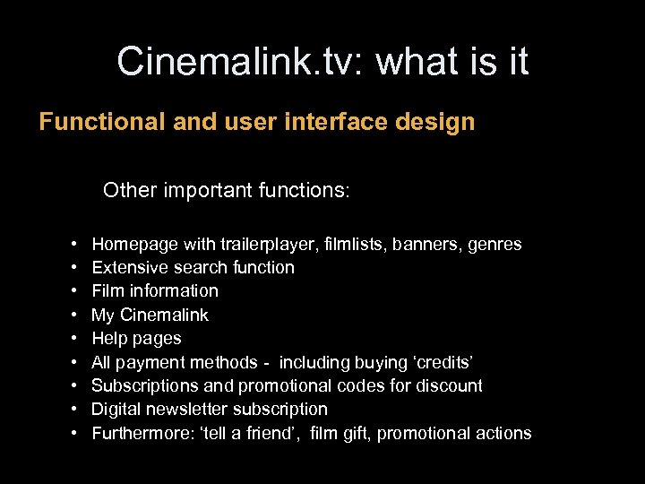 Cinemalink. tv: what is it Functional and user interface design Other important functions: •