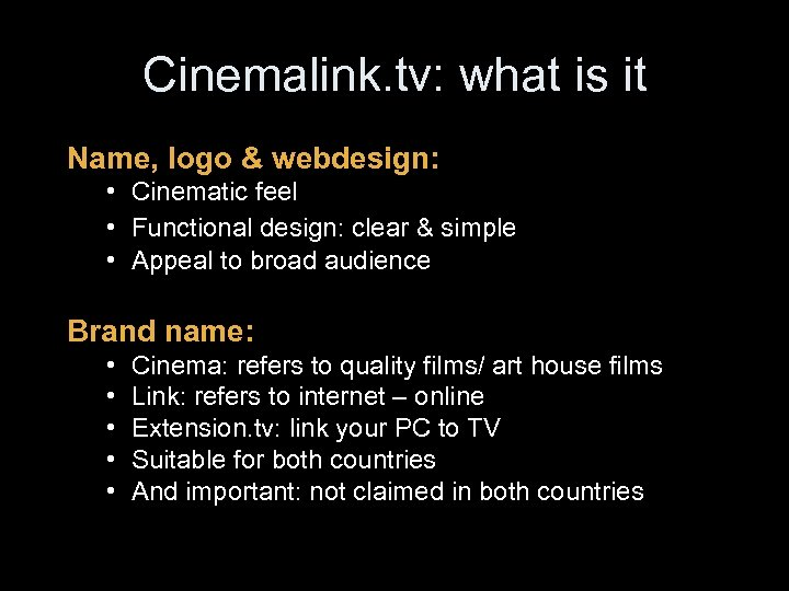 Cinemalink. tv: what is it Name, logo & webdesign: • Cinematic feel • Functional