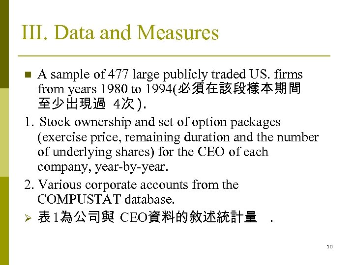 III. Data and Measures A sample of 477 large publicly traded US. firms from